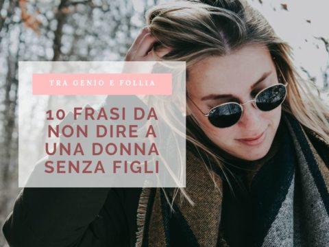 10 frasi da non dire a una donna senza figli