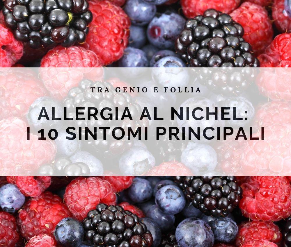 Photo of Allergia al nichel: i 10 sintomi principali
