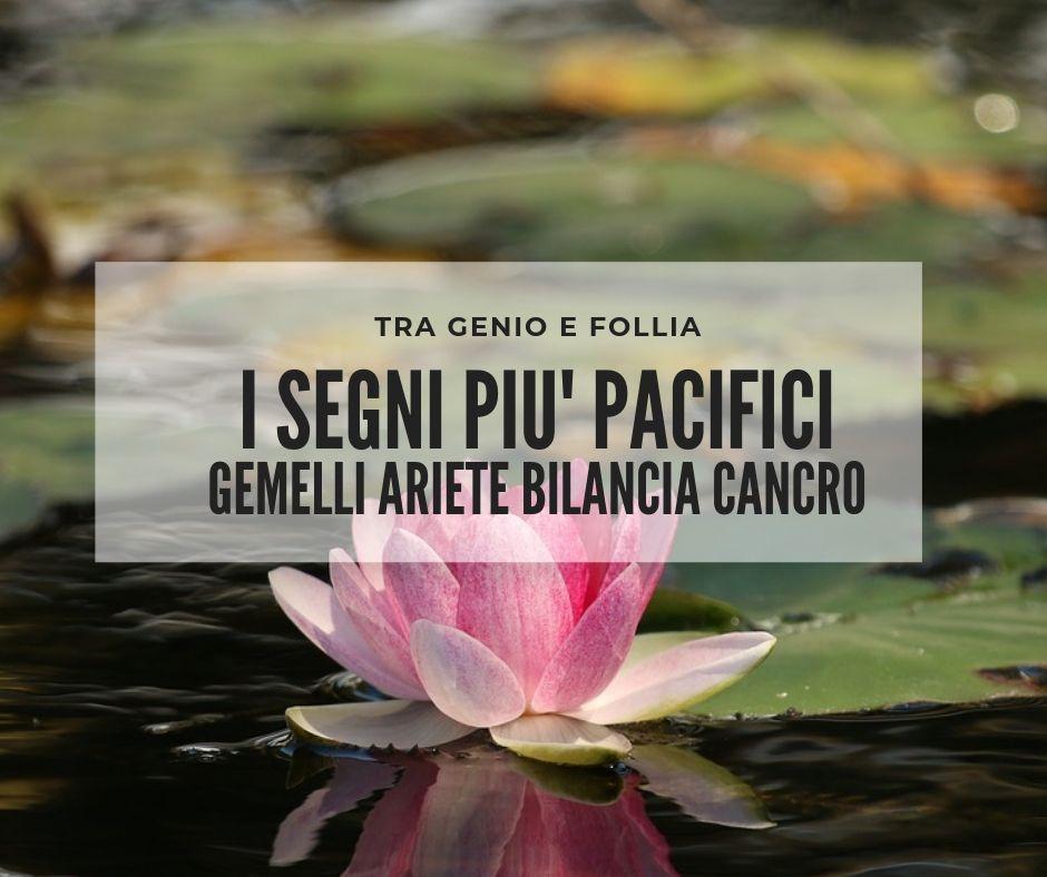 Photo of I segni più pacifici: Gemelli, Ariete, Bilancia e Cancro
