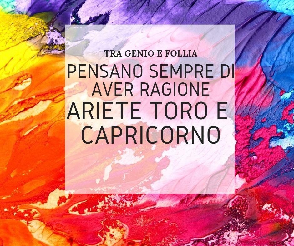 Photo of La ragione è sempre loro: Ariete, Toro e Capricorno