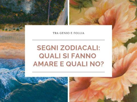 Segni zodiacali: quali si fanno amare e quali no?