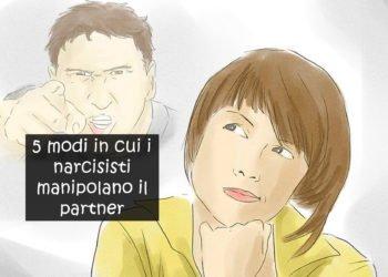 Come i narcisisti manipolano le persone in una relazione