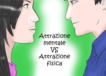 L'attrazione mentale è più importante di quella fisica