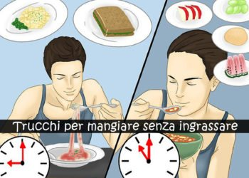 Mangiare senza ingrassare i trucchi degli esperti